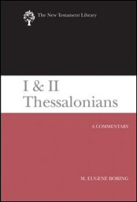 I & II Thessalonians: A Commentary