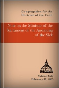Note on the Minister of the Sacrament of the Anointing of the Sick