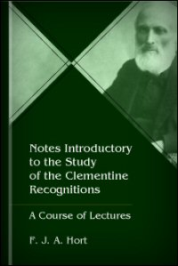 Notes Introductory to the Study of the Clementine Recognitions: A Course of Lectures