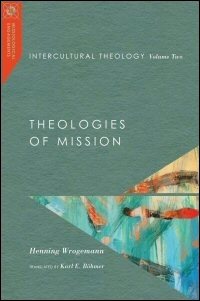 Intercultural Theology, Volume Two: Theologies of Mission