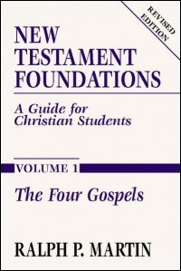 New Testament Foundations: A Guide for Christian Students, Volume 1: The Four Gospels