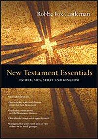 New Testament Essentials: Father, Son, Spirit and Kingdom (IVP Essentials)