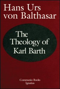 The Theology of Karl Barth: Exposition and Interpretation