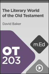 OT203 The Literary World of the Old Testament