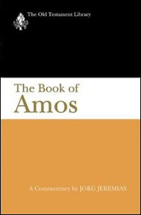 The Book of Amos: A Commentary (Old Testament Library | OTL)