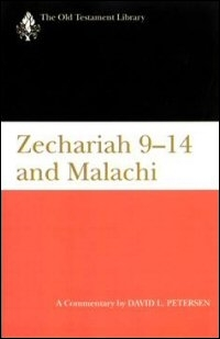 Zechariah 9–14 and Malachi: A Commentary