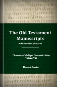 The Old Testament Manuscripts in the Freer Collection