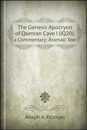 The Genesis Apocryphon of Qumran Cave 1 (1Q20), a Commentary: Aramaic Text