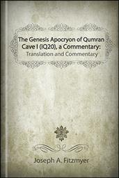 The Genesis Apocryphon of Qumran Cave 1 (1Q20), a Commentary: Translation and Commentary