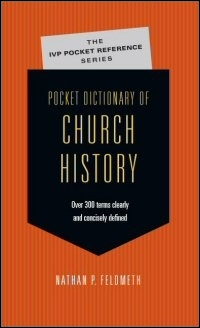 Pocket Dictionary of Church History: Over 300 Terms Clearly and Concisely Defined