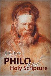 Philo and Holy Scripture: or, The Quotations of Philo from the Books of the Old Testament