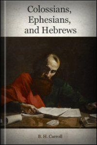 Colossians, Ephesians and Hebrews