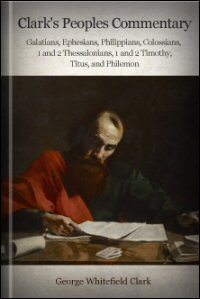 Galatians, Ephesians, Philippians, Colossians, I and II Thessalonians, I and II Timothy, Titus, and Philemon: Translation