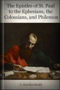 The Epistles of St. Paul to the Ephesians, the Colossians, and Philemon: Translation