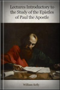 Lectures: Introductory to the Study of the Epistles of Paul the Apostle