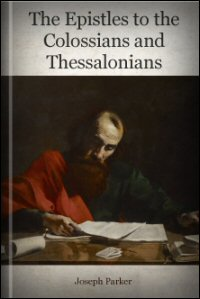The Epistles to the Colossians and Thessalonians