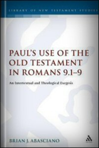 Paul's Use of the Old Testament in Romans 9:1–9: An Intertextual and Theological Exegesis