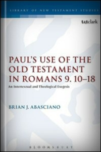 Paul's Use of the Old Testament in Romans 9:10–18: An Intertextual and Theological Exegesis