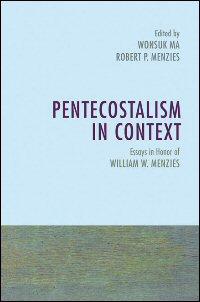 Pentecostalism in Context: Essays in Honor of William W. Menzies