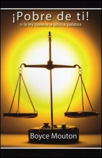 ¡Pobre de ti!: si la ley tuviera la última palabra