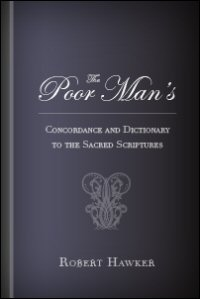 The Poor Man's Concordance and Dictionary to the Sacred Scriptures