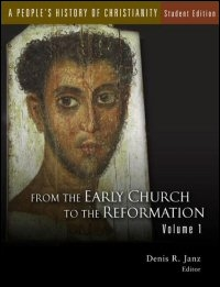 A People's History of Christianity: Student Edition: From the Early Church to the Reformation, Volume 1