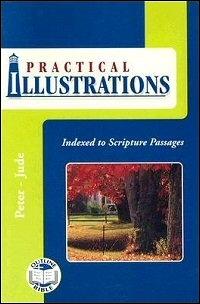 Practical Illustrations: 1 Peter, 2 Peter, 1 John, 2 John, 3 John, Jude