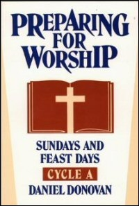 Preparing for Worship: Sundays and Feast Days—Cycle A