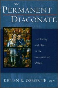 The Permanent Diaconate: Its History and Place in the Sacrament of Orders