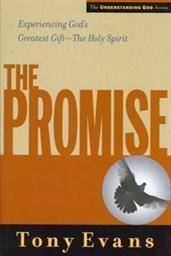 The Promise: Experiencing God's Greatest Gift—The Holy Spirit