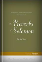 An Attempt towards an Improved Translation of the Proverbs of Solomon: Bible Text