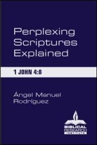 Perplexing Scriptures Explained: 1 John 4:8