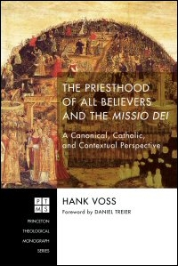The Priesthood of All Believers and the Missio Dei: A Canonical, Catholic, and Contextual Perspective