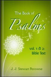 The Book of Psalms, Vol. I & II: Bible Text