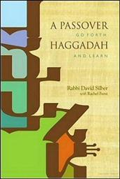 A Passover Haggadah: Go Forth and Learn: The Seder