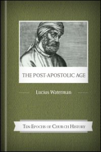 The Post-Apostolic Age