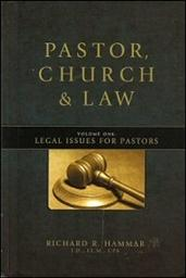 Pastor, Church & Law: Legal Issues for Pastors, Volume One