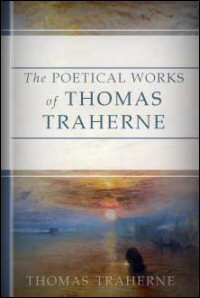 The Poetical Works of Thomas Traherne, 1636?–1674