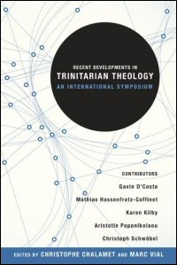 Recent Developments in Trinitarian Theology: An International Symposium
