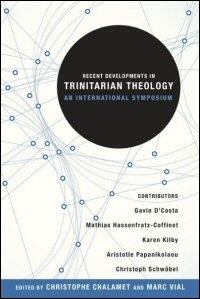 Recent Developments in Trinitarian Theology: An International Symposium