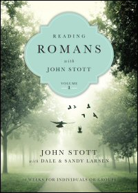 Reading Romans with John Stott: With Questions for Groups or Individuals, Volume 1 & 2