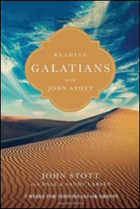 Reading Galatians with John Stott: 9 Weeks for Individuals or Groups
