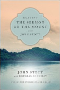 Reading the Sermon on the Mount with John Stott: With Questions for Groups or Individuals