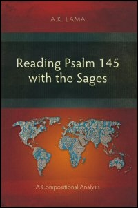 Reading Psalm 145 with the Sages: A Compositional Analysis