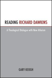 Reading Richard Dawkins: A Theological Dialogue with New Atheism