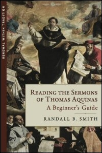 Reading the Sermons of Thomas Aquinas (A Beginner's Guide)
