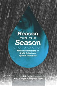 Reason for the Season: Ministerial Reflections on Personal Grief, Suffering and Loss