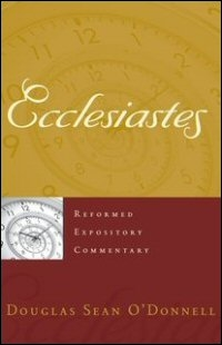 Ecclesiastes (Reformed Expository Commentary | REC)