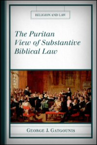 The Puritan View of Substantive Biblical Law