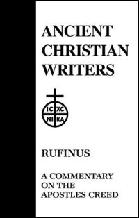 Rufinus: A Commentary on the Apostles' Creed